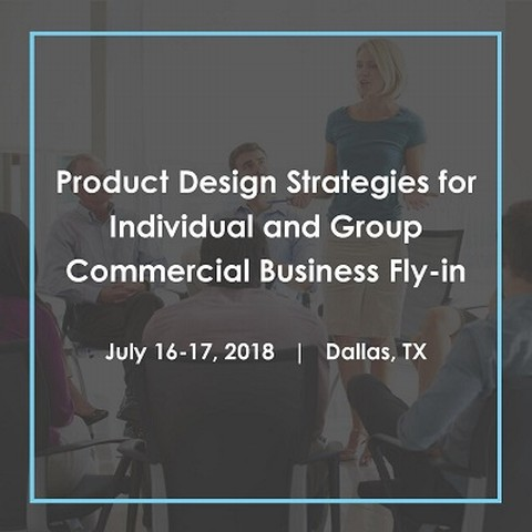 Make plans now to attend the Product Design Strategies for Individual and Group Commercial Business Fly-in